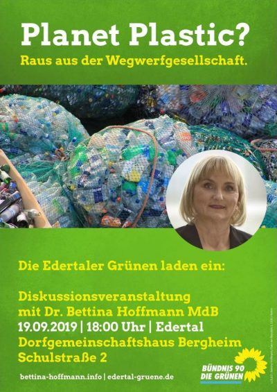 Planet Plastic? Raus aus der Wegwerfgesellschaft - Diskussionsveranstaltung mit Dr. Bettina Hoffmann MdB - 19.09.2019